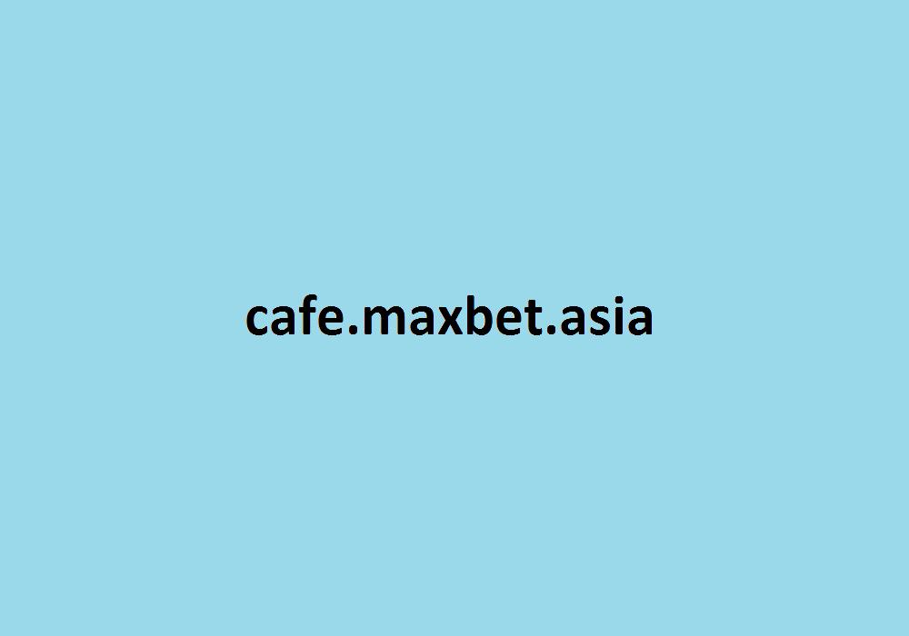 Cafe Maxbet Asia